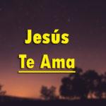 Imagenes Cristianas Jesus Te Ama