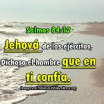 Imagenes de Salmos 84:12 [..] Dichoso el hombre que en ti confía