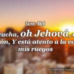 Imágenes con el Salmos 86:6 Escucha, oh Jehová, mi oración