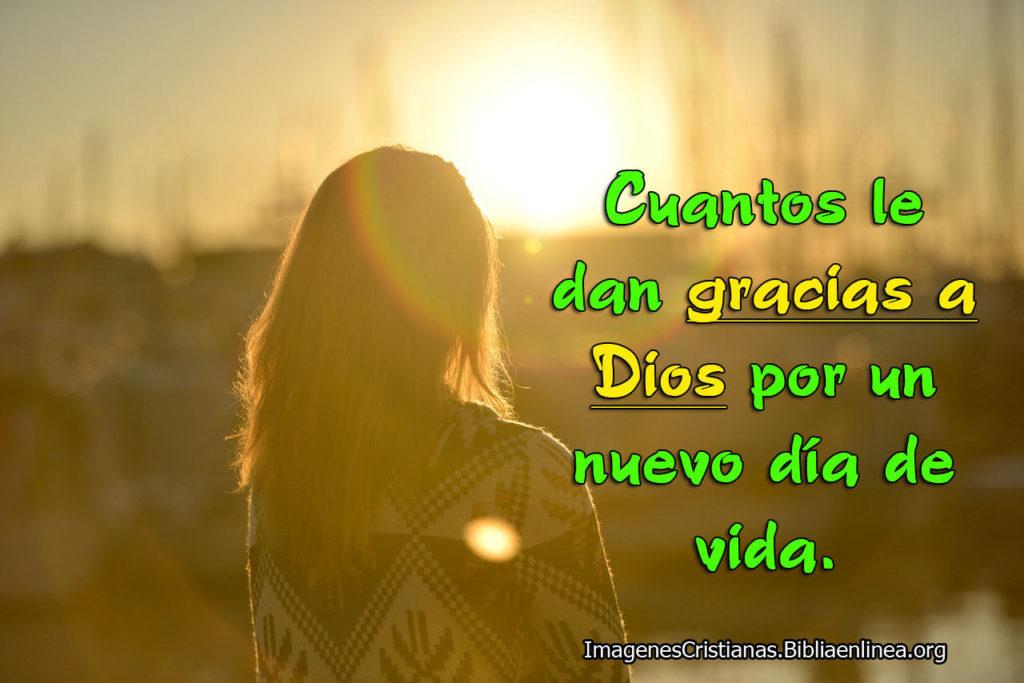 cuantos le dan gracias a Dios por un nuevo dia de vida