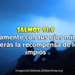 Salmos de con tus ojos mirarás Y verás la recompensa de los impíos