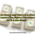 Dios es mas importante que el dinero