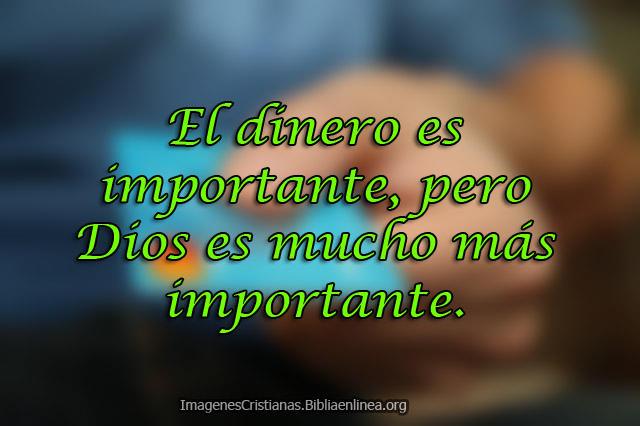 el dinero es importante pero mas Dios