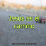 Imágenes Cristianas De Jesús Es El Camino