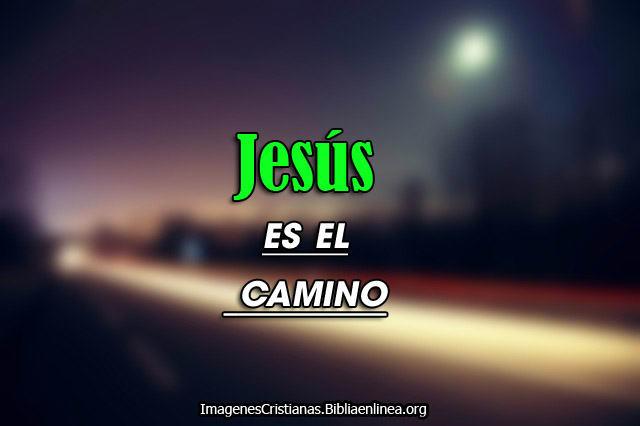 imagenes que dicen Jesus es el camino