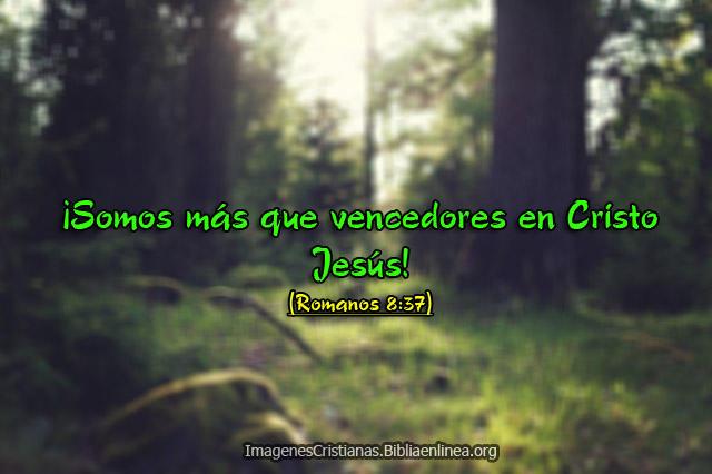 somos mas que vencedores en Cristo