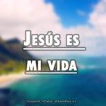 Imagenes cristianas de Jesús es mi vida