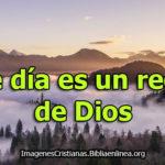 Imágenes Cristianas este día es un regalo de Dios