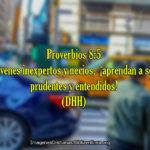 Proverbios aprendan a ser prudentes y entendidos!