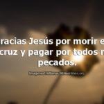 Gracias Jesus por morir en la cruz
