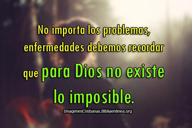 Para Dios no hay imposibles