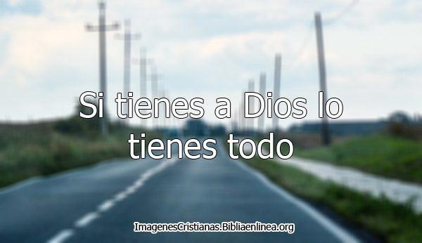 Si tienes a Dios lo tienes todo