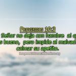 Proverbios El Señor no deja con hambre al que es bueno