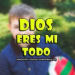 Reflexion Cristiana: Dios es mi todo