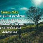 Imágenes y Salmos Él es quien perdona todas tus iniquidades