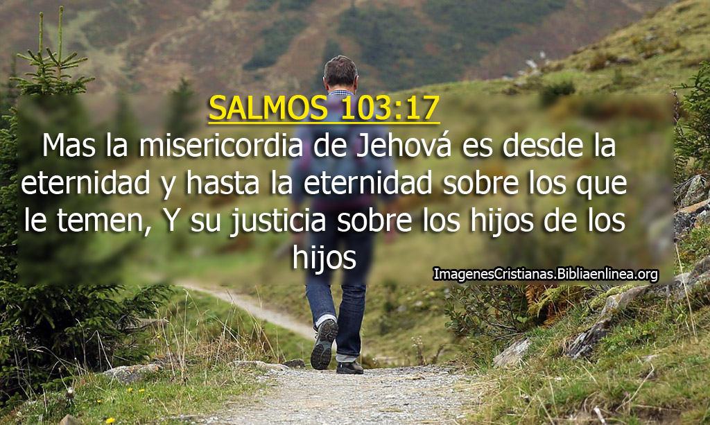 Salmos 10317 Mas La Misericordia De Jehová Es Desde La Eternidad