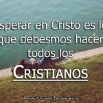 Imagenes Cristianas de Saber esperar en Cristo
