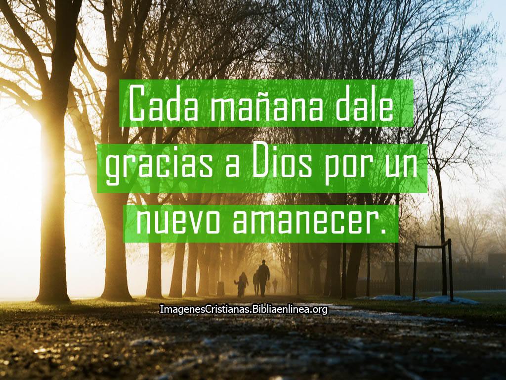Imagenes Cristianas Dale Gracias A Dios Por Un Nuevo Amanecer
