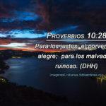 Pro 10:28 Para los justos, el porvenir es alegre