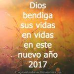 Dios bendiga sus vidas en vidas en este nuevo año 2017
