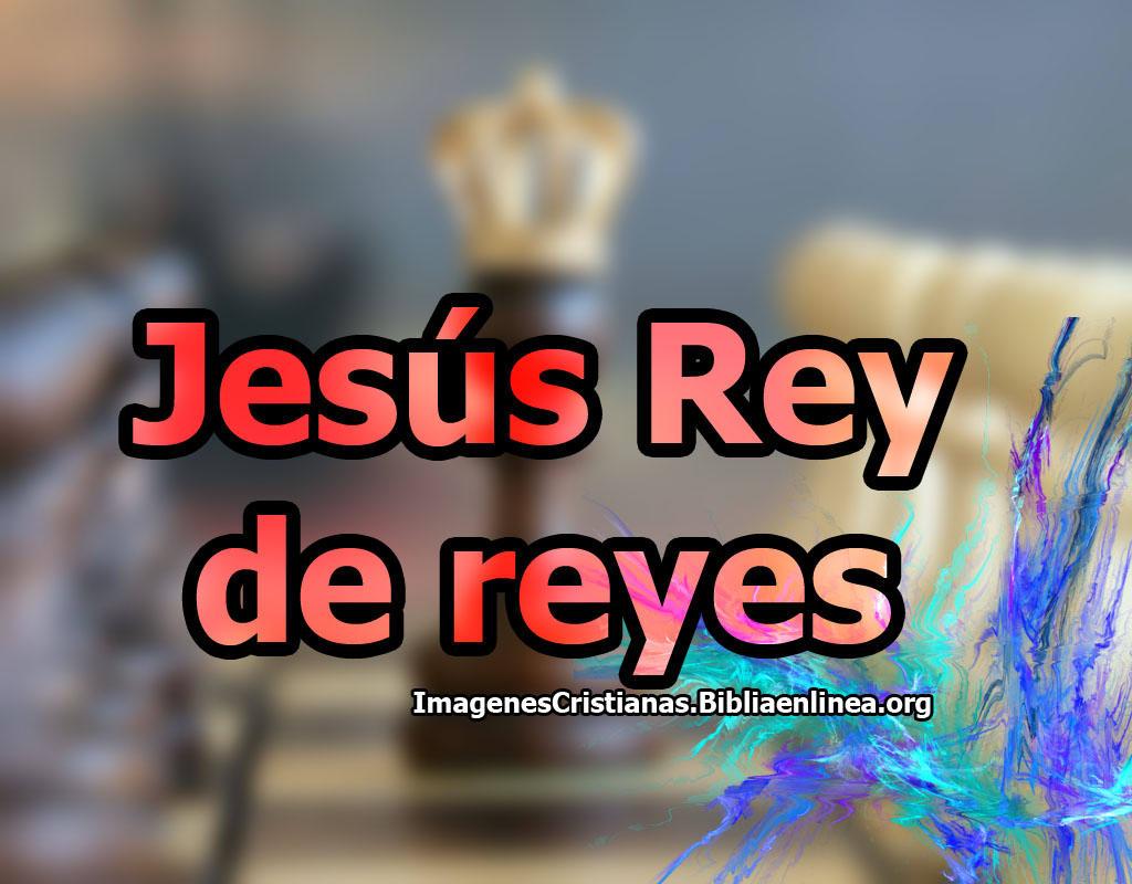 Jesus rey de reyes imagenes