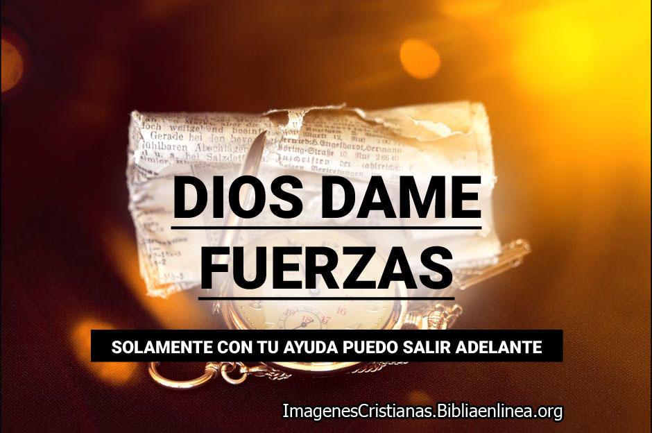 Imagenes de Dios dame fuerzas - Imagenes Cristianas