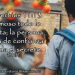 Proverbios 11:13 la persona digna de confianza guarda el secreto