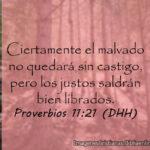 Proverbios Ciertamente el malvado no quedará sin castigo