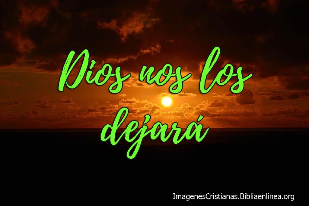 Imagenes cristianas con frases dios nos los dejara
