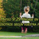 Images cristianas Mateo 9:29 Hágase en vosotros según vuestra fe