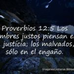 Proverbios 12:5 Los hombres justos piensan en la justicia