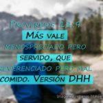 Proverbios: Más vale menospreciado pero servido