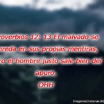 Proverbios 12:13 El malvado se enreda en sus propias mentiras
