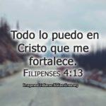 Filipenses 4:13 Todo lo puedo en Cristo que me fortalece
