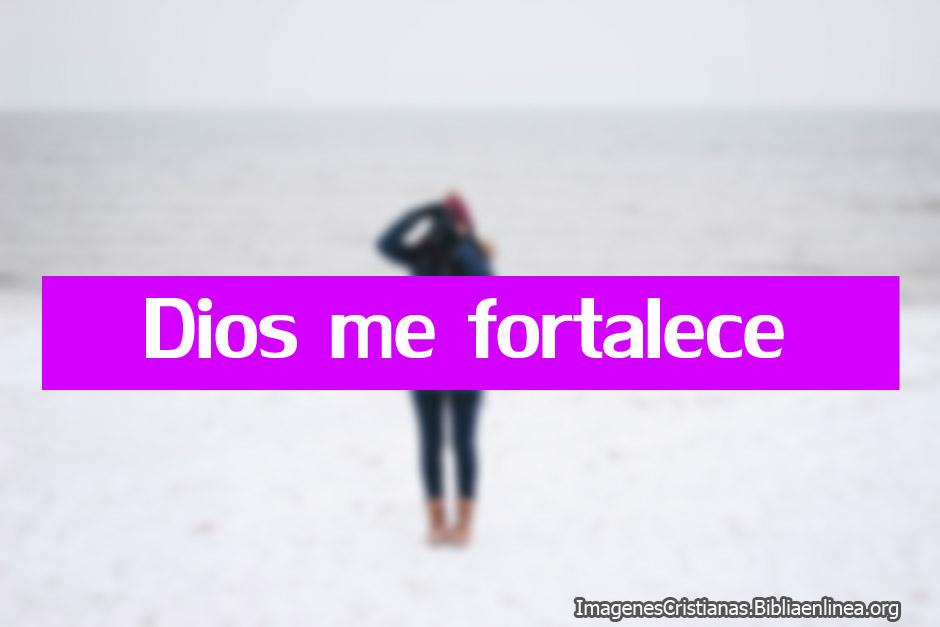Imagenes cristianas dios me fortalece