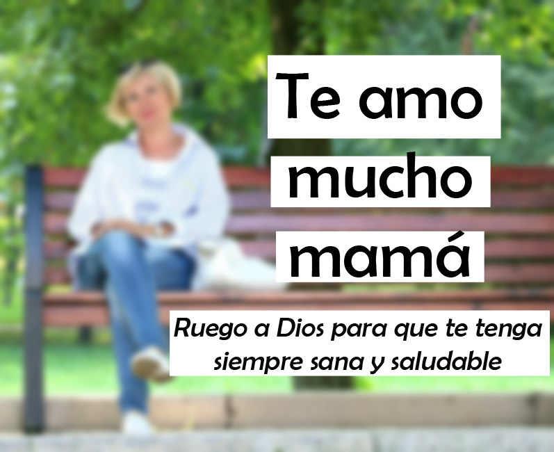 Te amo mucho mamá