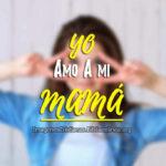 Amo a mi mamá – Imagenes