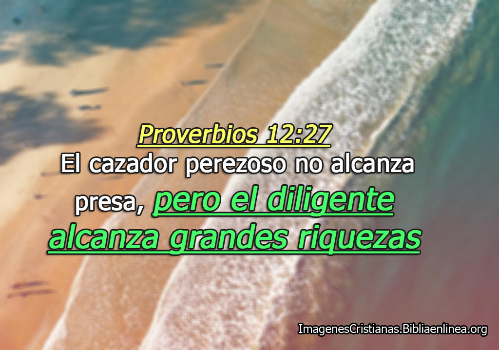 Imagenes cristianas cristianas proverbios 12 acerca del perezoso
