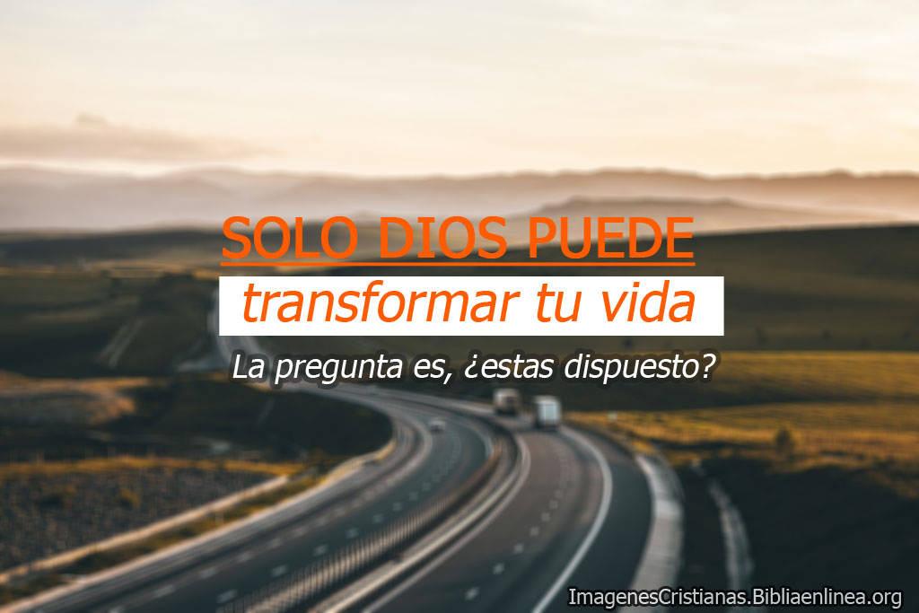 Imagenes cristianas Dios puede trasformar tu vida