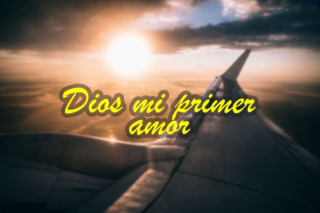 Imagenes cristianas dios mi primer amor