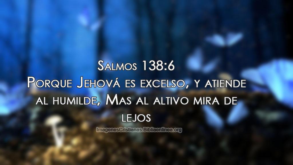 Salmos 138 6 porque jehová es excelso imagen