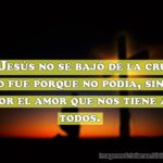 Razones por las cuales Jesús no se bajó de la cruz