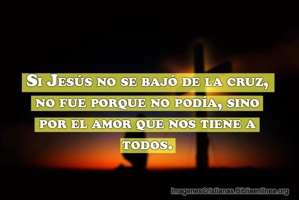 Jesus en la cruz no se bajo por amor