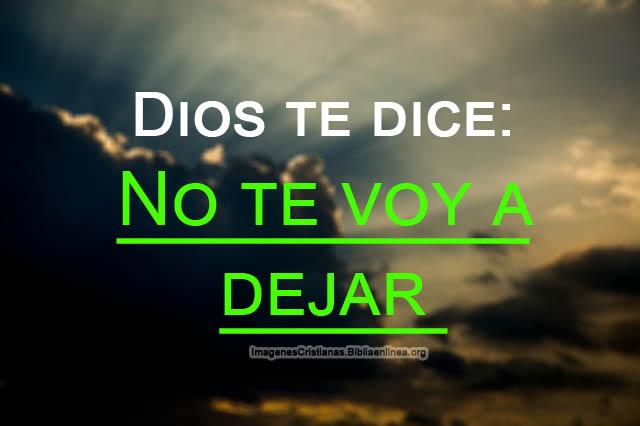 Dios te dice que no te va dejar