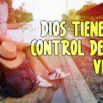 Dios tiene el control de mi vida