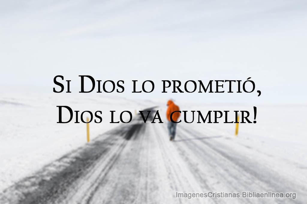 Si dios lo prometió, dios lo va cumplir