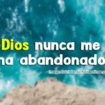 Dios nunca me ha abandonado