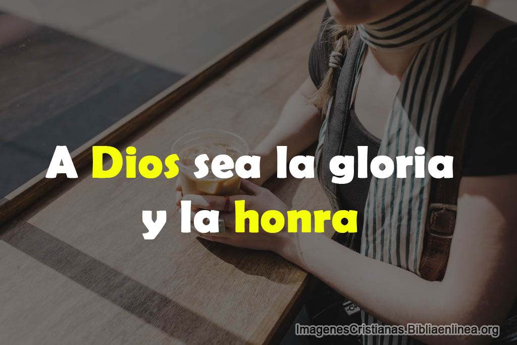 Imagenes cristianas a dios sea la gloria