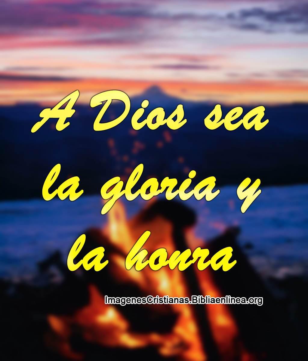 Imágenes Cristianas A Dios Sea La Gloria Y La Honra