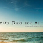 Imagenes Cristianas Gracias Dios por mi vida